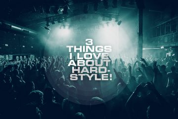 3 Things i love about hardstyle